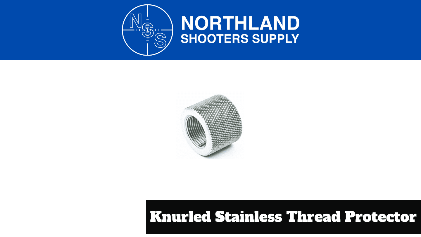 Knurled Stainless Thread Protector