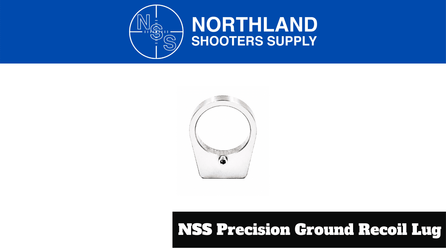 Northland Shooters Supply NSS Precision Ground Recoil Lug