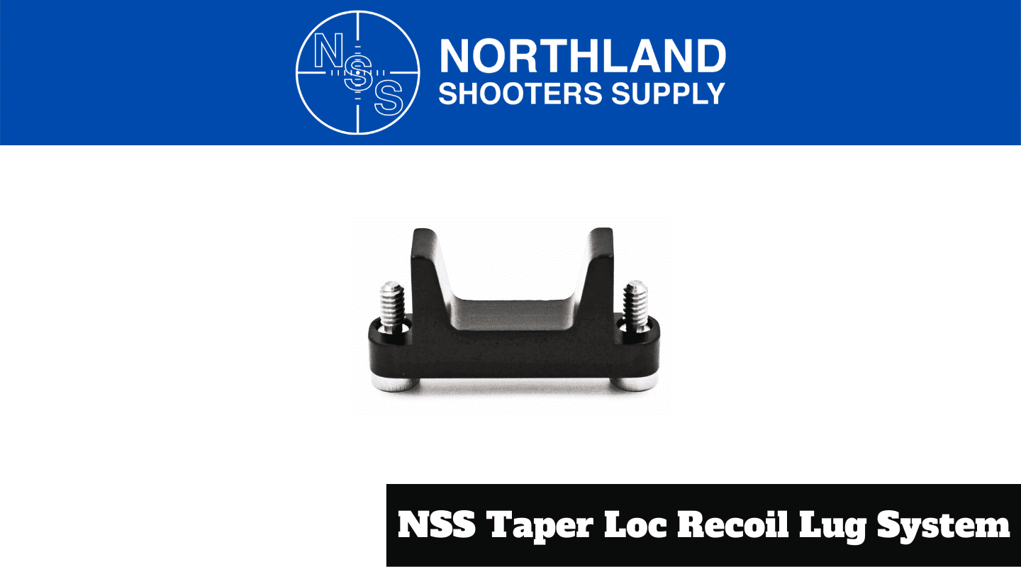 Northland Shooters Supply NSS Taper Loc Recoil Lug System