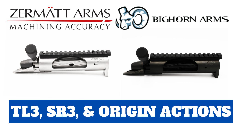 Northland Shooter Supply has Zermatt Arms/Bighorn Arms TL3, SR3, and Origin Actions